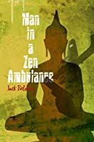 Man in a Zen Ambulance