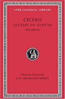 Letters to Atticus, Volume IV (Loeb Classical Library)