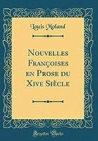 Nouvelles Françoises En Prose Du Xive Siècle (Classic Reprint)
