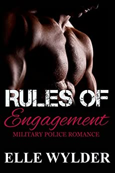 Rules of Engagement (Love In Uniform Book 2) by [Wylder, Elle]
