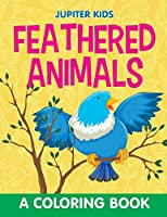 Feathered Animals (A Coloring Book)
