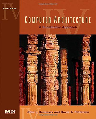 Computer Architecture, Fourth Edition: A Quantitative Approach (The Morgan Kaufmann Series in Computer Architecture and Design)の詳細を見る