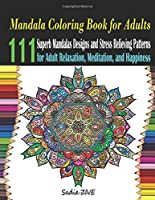 Mandala Coloring Books for Adults: Mandala Color Book: 111 Superb Mandalas Designs and Stress Relieving Patterns for Adult Relaxation, Meditation, and Happiness - Coloring Book for Adults Mandala - Adult Coloring Pages (Stress Relieving Coloring Books)