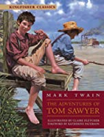 The Adventures of Tom Sawyer (Kingfisher Classics)