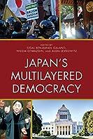 Japan's Multilayered Democracy (New Studies in Modern Japan)