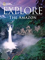 The Amazon (National Geographic Explore)