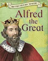 Alfred the Great (Read Me!: British History Makers)