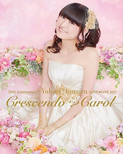20th Anniversary 田村ゆかり Love Live *Crescendo Carol* Blu-ray