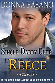 The Single Daddy Club: Reece, Book 3 by [Fasano, Donna]