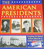 The American Presidents: Everything You Wanted to Know About the 43 Leaders of Our Country