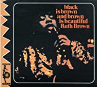 Black Is Brown Brown Is Beautiful by Ruth Brown (2005-10-03)