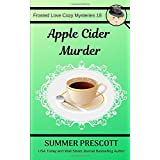 Apple Cider Murder (Frosted Love Cozy Mysteries)
