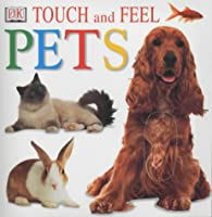 Pets (DK Touch and Feel)