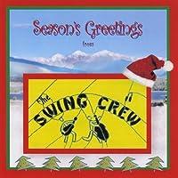 Seasons Greetings From the Swing Crew by Swing Crew