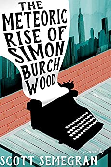 The Meteoric Rise of Simon Burchwood (Simon Adventures Book 1) by [Semegran, Scott]
