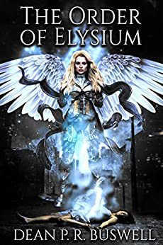 The Order of Elysium (The Aetheric Wars Trilogy Book 1) by [Buswell, Dean P. R.]