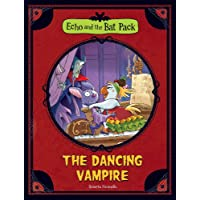 Echo and the Bat Pack: The Dancing Vampire