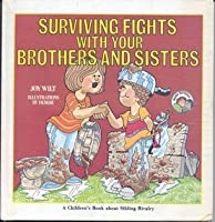 Surviving Fights With Your Brothers and Sisters