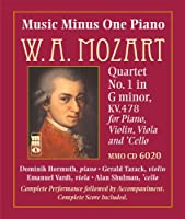 Wolfgang Amadeus Mozart Quartet in G Minor for Piano, Violin, Viola, and Violoncello: Accompaniment Edition (Music Minus One Piano)