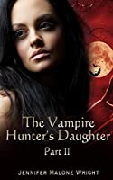 Powerful Blood (The Vampire Hunter's Daughter)