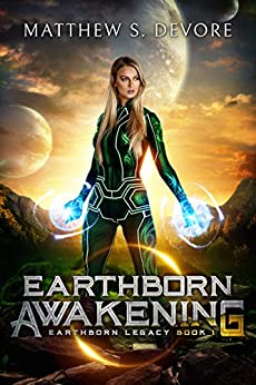 Earthborn Awakening (Earthborn Legacy Book 1) by [DeVore, Matthew]