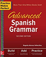 Advanced Spanish Grammar (Practice Makes Perfect)