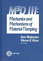 M3d III: Mechanics and Mechanisms of Material Damping (Astm Special Technical Publication)