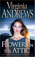 Flowers in the Attic (Dollanganger Family 1)