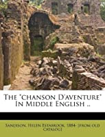 The Chanson d'Aventure in Middle English ..