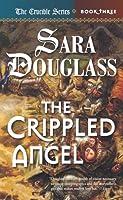 The Crippled Angel: Crucible Book 3