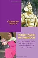 Suedostasien im Umbruch: Eine Reise durch die Vergangenheit und Gegenwart einer Weltregion