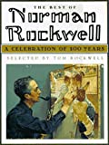 The Best of Norman Rockwell: A Celebration of 100 Years (Courage books)
