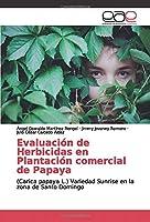 Evaluación de Herbicidas en Plantación comercial de Papaya: (Carica papaya L.) Variedad Sunrise en la zona de Santo Domingo