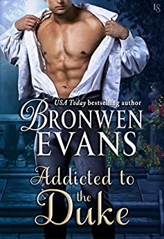 Addicted to the Duke: An Imperfect Lords Novel (Imperfect Lords Series Book 1) by [Evans, Bronwen]