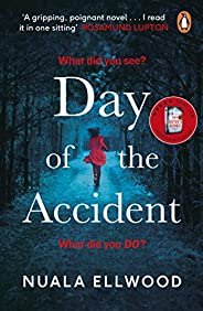 Day of the Accident: The compelling and emotional thriller with a twist you won't bel