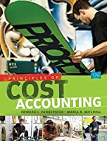 Principles of Cost Accounting by Edward J. Vanderbeck Maria R. Mitchell(2015-01-01)