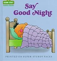 Say Good Night (Toddler Books)