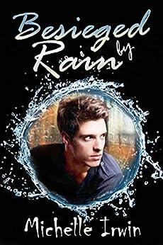 Besieged by Rain (Son of Rain Book 1) by [Irwin, Michelle]