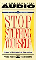 Weight Watchers STOP Stuffing Yourself: Steps to Conquering Overeating