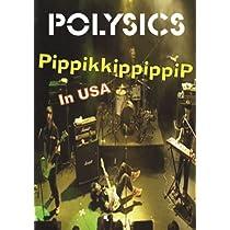 Polysics Pippikkippippip in USA