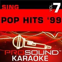 Sing Pop Hits '99: Vol. 7 [KARAOKE]