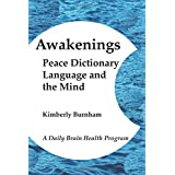 Awakenings: Peace Dictionary, Language and the Mind (A Daily Brain Health Program)