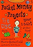 Tie-dye Your T-shirt (Pocket-money Projects)