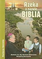 Rzeka o nazwie Biblia