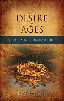 The Desire of Ages by [White, E.G.]