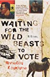 Waiting For The Wild Beasts To Vote (English Edition)