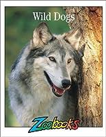Wild Dogs (Zoobooks)