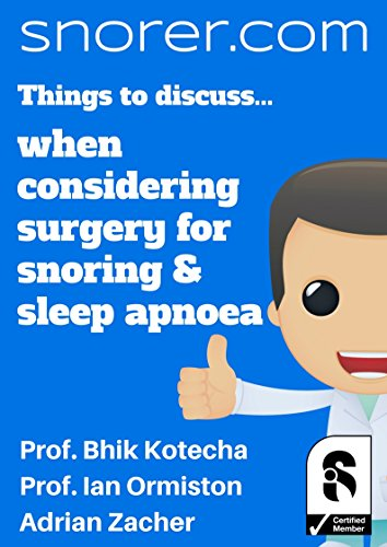 Things to discuss... when considering surgery for snoring and obstructive sleep apnoea (Snorer guides) (English Edition)