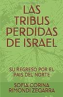 LAS TRIBUS PERDIDAS DE ISRAEL: SU REGRESO POR EL PAIS DEL NORTE