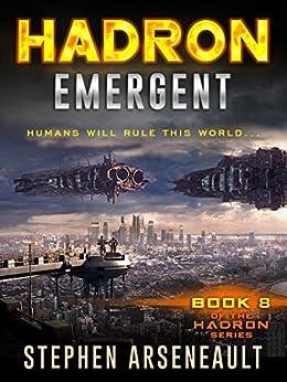 HADRON Emergent: (Book 8) by [Arseneault, Stephen]